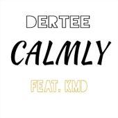 Calmly (feat. Kmd) by Dertee