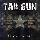 Comin' in Hot by Tailgun
