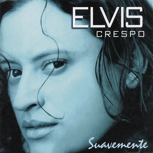 Play & Download Suavemente by Elvis Crespo | Napster