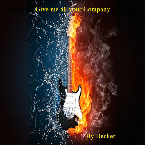 Play & Download Give Me All Your Company by Decker | Napster