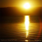 Play & Download Legacy by Trance Blackman | Napster