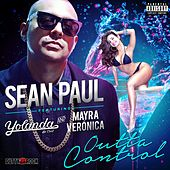 Play & Download Outta Control (feat. Yolanda Be Cool & Mayra Veronica) by Sean Paul | Napster