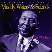 Play & Download Goin' Way Back by Muddy Waters | Napster