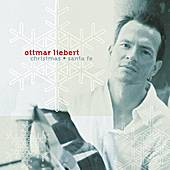 Christmas & Santa Fe by Ottmar Liebert