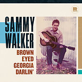 Play & Download Brown Eyed Georgia Darlin' by Sammy Walker | Napster