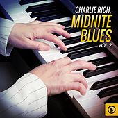 Play & Download Midnite Blues, Vol. 2 by Charlie Rich | Napster