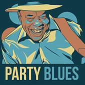 Play & Download Party Blues by Various Artists | Napster