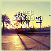 Play & Download Deep Barcelona, Vol. 6 by Various Artists | Napster