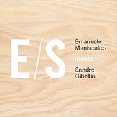 Play & Download Emanuele Maniscalco Meets Sandro Gibellini by Es | Napster