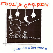 Once in a Blue Moon by Fools Garden