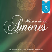 Play & Download México de Mis Amores Vol.3 by Various Artists | Napster