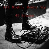 Play & Download All Night, Every Day by 45 Spacer | Napster