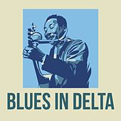 Play & Download Blues of the Delta by Various Artists | Napster
