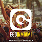 Play & Download Ego in Miami Wmc 2016 Selected by Samuele Sartini by Various Artists | Napster