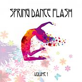 Play & Download Spring Dance Flash, Vol. 1 by Various Artists | Napster
