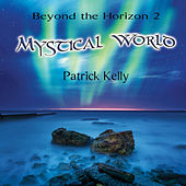 Play & Download Beyond the Horizon 2 - Mystical World by Patrick Kelly | Napster