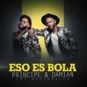Play & Download Eso Es Bola by Los Desiguales | Napster