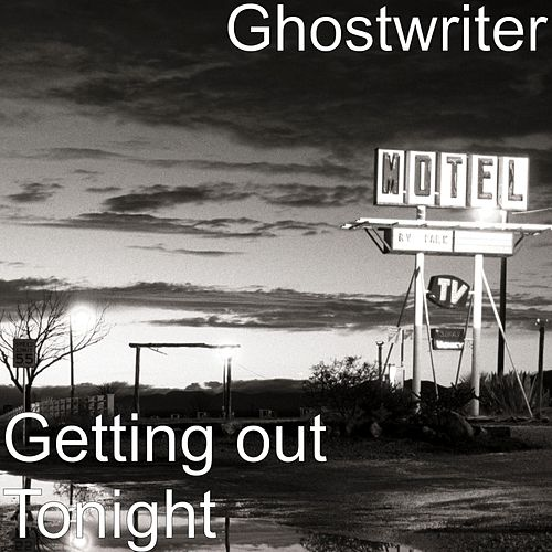 Play & Download Getting out Tonight by The Ghostwriter | Napster