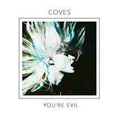 Play & Download You're Evil by Coves | Napster