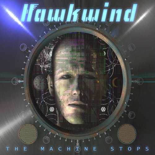 Play & Download The Machine Stops by Hawkwind | Napster