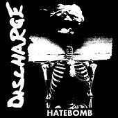 Play & Download Hatebomb by Discharge | Napster