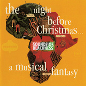 Play & Download The Night Before Christmas: A Musical Fantasy by Sounds of Blackness | Napster