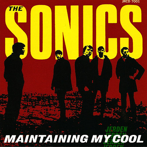 Play & Download Maintaining My Cool by The Sonics | Napster