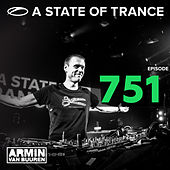 A State Of Trance Episode 751 by Various Artists