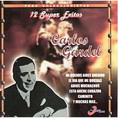 Play & Download 12 Super Exitos by Carlos Gardel | Napster