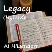 Play & Download Legacy (Hymns) by Al Hilgendorf | Napster