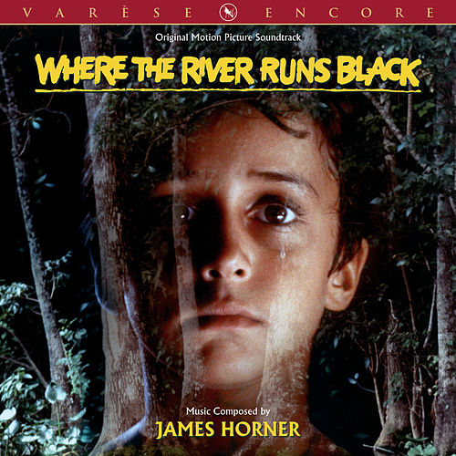 Where The River Runs Black by James Horner