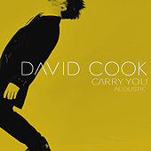Play & Download Carry You (Acoustic) by David Cook | Napster