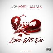 Love Wit 'Em (feat. Rayven Justice) - Single by Jonn Hart