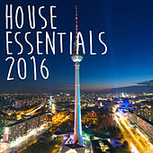 Play & Download House Essentials 2016 by Various Artists | Napster