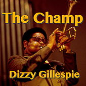 The Champ von Dizzy Gillespie
