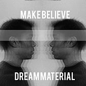 Dream Material by Make Believe