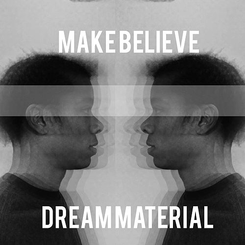 Play & Download Dream Material by Make Believe | Napster