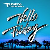 Play & Download Hello Friday (feat. Jason Derulo) by Flo Rida | Napster