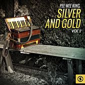 Silver and Gold, Vol. 2 by Pee Wee King