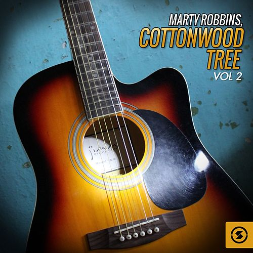 Play & Download Cottonwood Tree, Vol. 2 by Marty Robbins | Napster