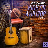 Play & Download High On a Hilltop, Vol. 3 by Merle Haggard | Napster