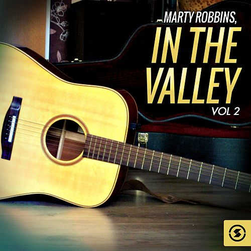 Play & Download In the Valley, Vol. 2 by Marty Robbins | Napster