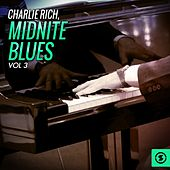 Play & Download Midnite Blues, Vol. 3 by Charlie Rich | Napster