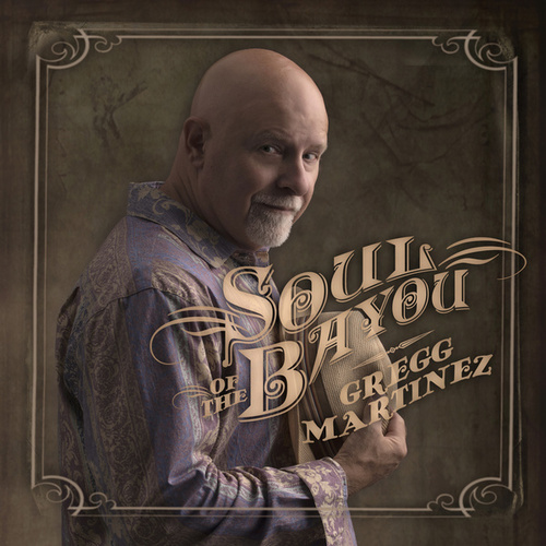 Soul of the Bayou by Gregg Martinez