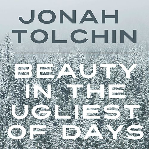 Play & Download Beauty In The Ugliest Of Days by Jonah Tolchin | Napster