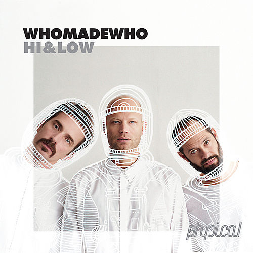 Play & Download Hi & Low by WhoMadeWho | Napster