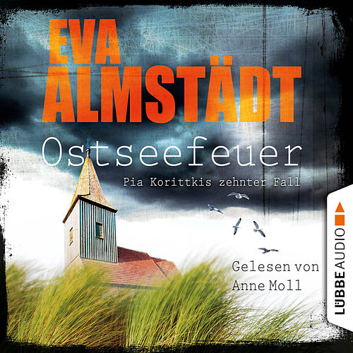 Ostseefeuer - Pia Korittkis zehnter Fall (ungekürzt) von Eva Almstädt