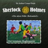 Die alten Fälle (Reloaded) - Fall 27: Der vermisste Rugbyspieler von Sherlock Holmes