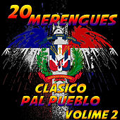 Play & Download 20 Merengues Clasico Pal' Pueblo, Vol. 2 by Various Artists | Napster
