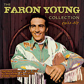 Play & Download The Faron Young Collection 1951-62 by Various Artists | Napster